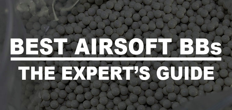 Best Airsoft BBs: The Expert's Guide To Airsoft Ammo